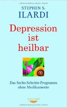 Depression ist heilbar - Das Sechs-Schritte-Programm ohne Medikamente