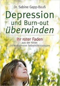 Depression und Burn-out überwinden - Ihr roter Faden aus der Krise