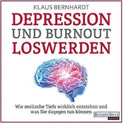 Depression und Burnout loswerden - Klaus Bernhardt